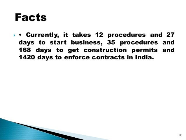  • Currently, it takes 12 procedures and 27 days to start business, 35 procedures and 168 days to get construction permit...