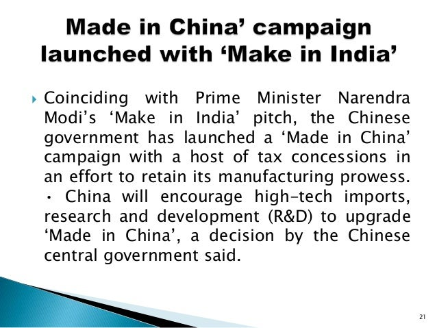  Coinciding with Prime Minister Narendra Modi's 'Make in India' pitch, the Chinese government has launched a 'Made in Chi...