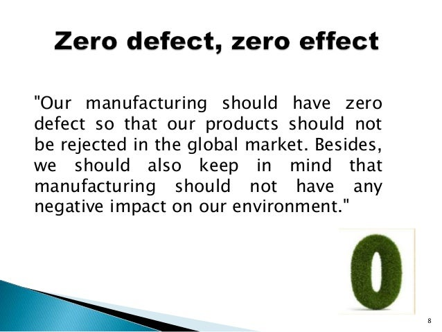 """""""Our manufacturing should have zero defect so that our products should not be rejected in the global market. Besides, we s..."""