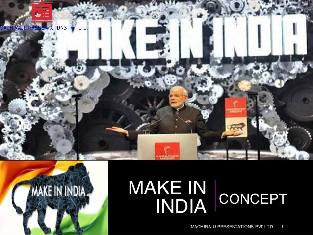 1 MAKE IN INDIA CONCEPT MACHIRAJU PRESENTATIONS PVT LTD