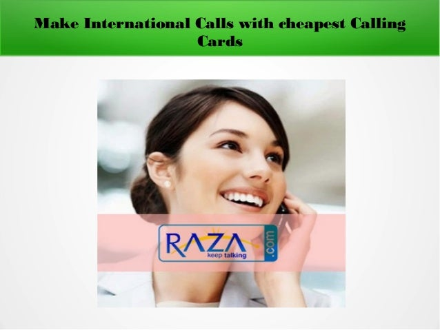 make cheap international calls with cheapest calling cards - Cheap Calling Cards