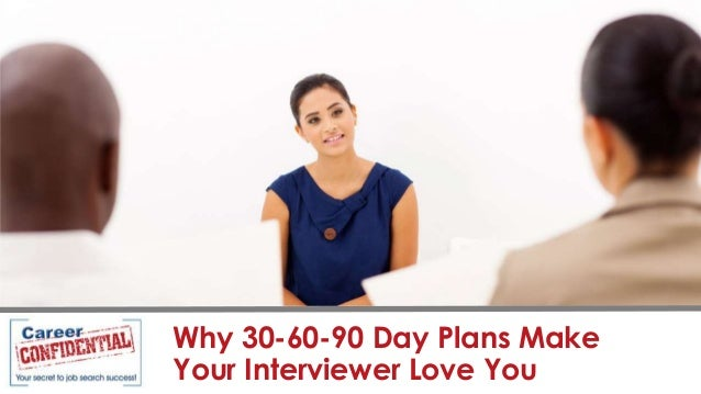 Why 30-60-90 Day Plans Make Your Interviewer Love You