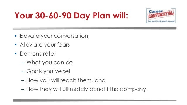 5. Your 30 60 90 Day Plan ...