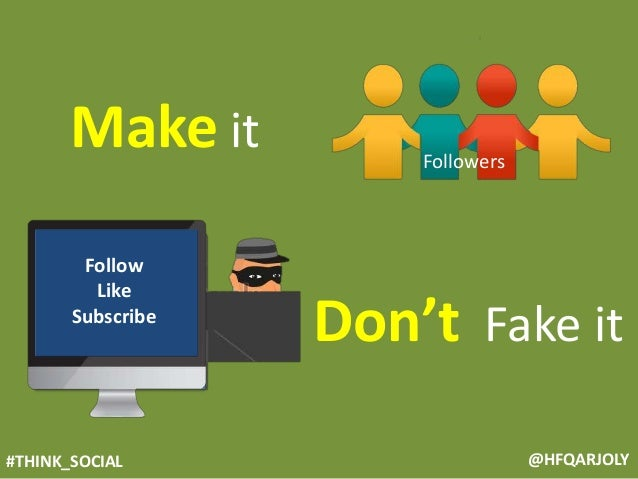 #THINK_SOCIAL @HFQARJOLY Don't Fake it Make it Followers Follow Like Subscribe