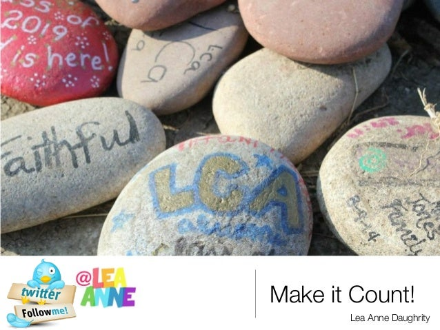 Make it Count!  Lea Anne Daughrity