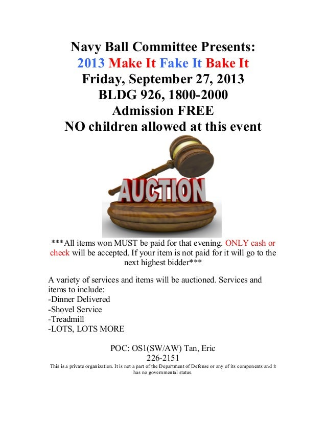 Navy Ball Committee Presents: 2013 Make It Fake It Bake It Friday, September 27, 2013 BLDG 926, 1800-2000 Admission FREE N...