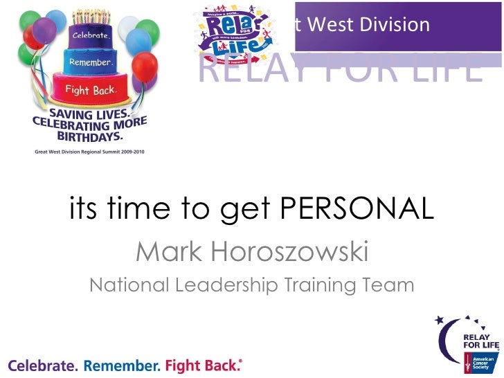 its time to get PERSONAL Mark Horoszowski National Leadership Training Team