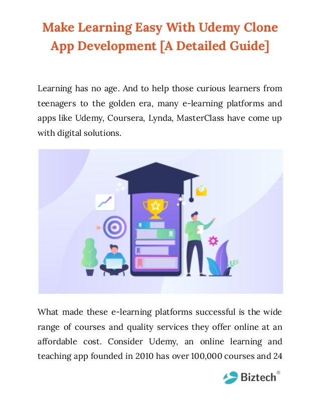 Make Learning Easy With Udemy Clone App Development [A Detailed Guide] Learning has no age. And to help those curious lear...
