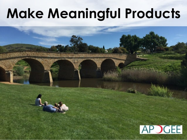 Make Meaningful Products