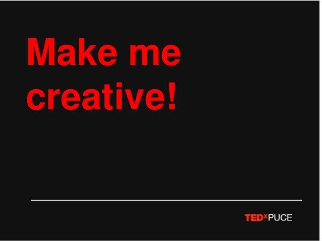 Make me creative!