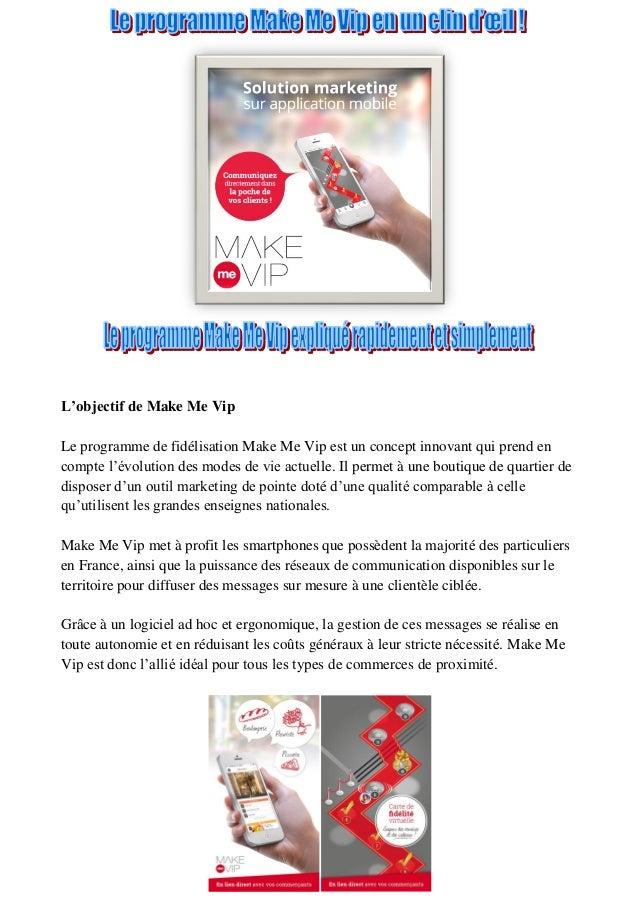 L'objectif de Make Me Vip Le programme de fidélisation Make Me Vip est un concept innovant qui prend en compte l'évolution...