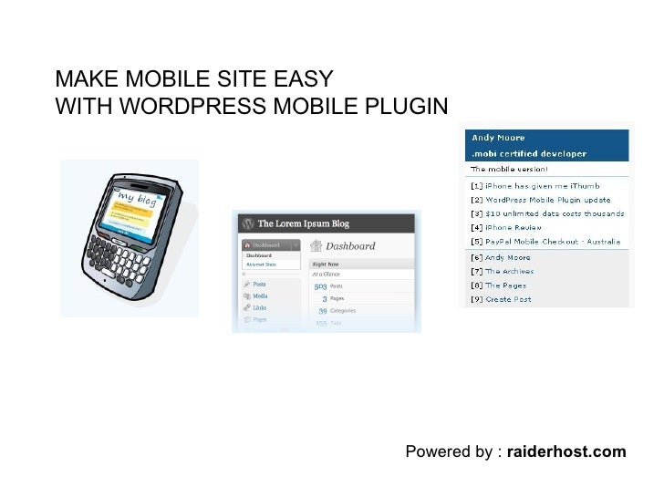 Powered by :  raiderhost.com MAKE MOBILE SITE EASY WITH WORDPRESS MOBILE PLUGIN
