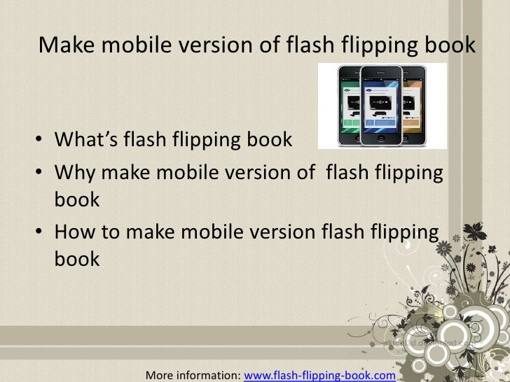 Make mobile version of flash flipping book• What's flash flipping book• Why make mobile version of flash flipping  book• H...