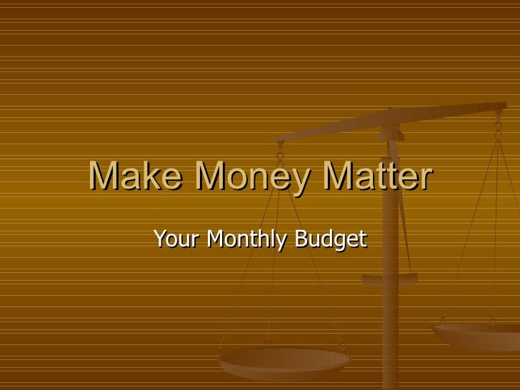Make Money Matter Your Monthly Budget