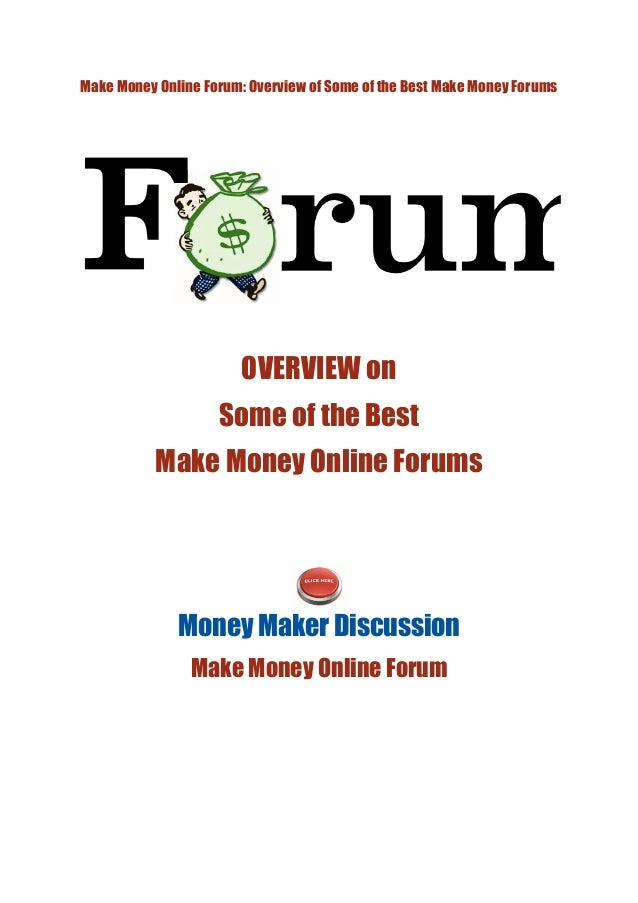 Make Money Online Forum: Overview of Some of the Best Make Money Forums                        OVERVIEW on                ...