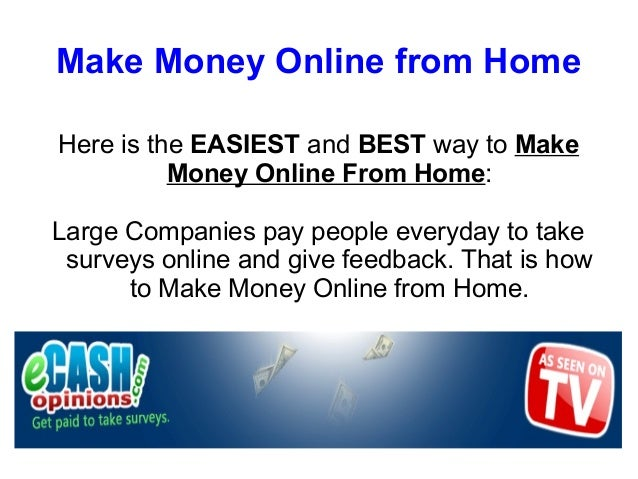 Make Money Online from HomeHere is the EASIEST and BEST way to Make          Money Online From Home:Large Companies pay pe...