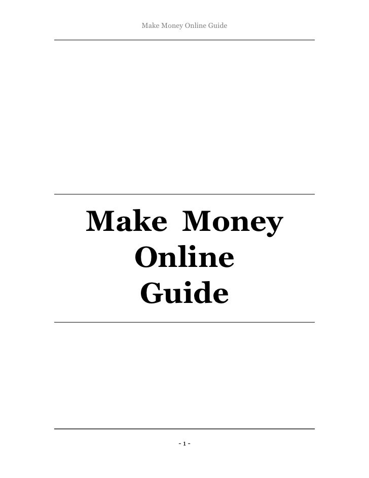 Make Money Online Guide     Make Money   Online   Guide               -1-
