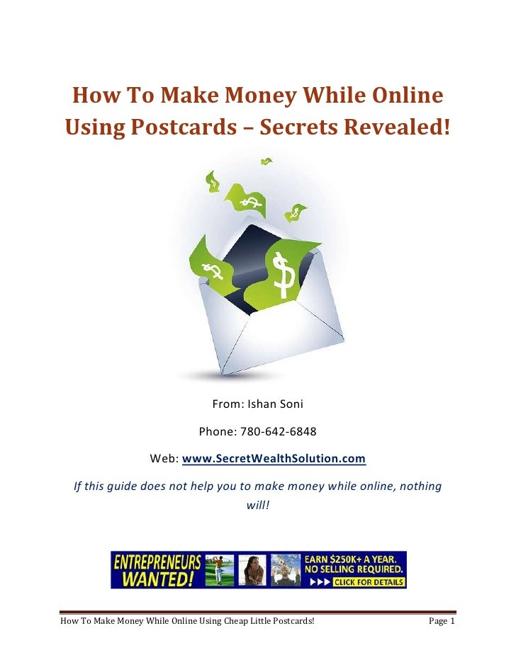 How To Make Money While Online Using Postcards – Secrets Revealed!<br />From: Ishan Soni<br />Phone: 780-642-6848<br />Web...