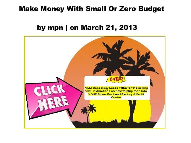 Make Money With Small Or Zero Budget    by mpn | on March 21, 2013