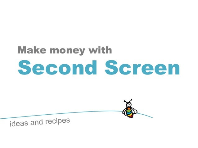 Make money withSecond Screen
