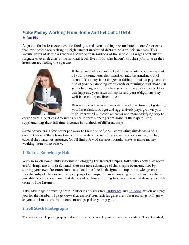 Make Money Working From Home And Get Out Of Debt By Paul Ritz  As prices for basic necessities like food, gas and even clo...
