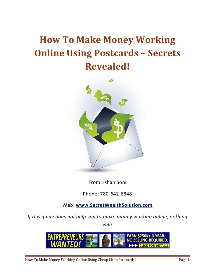How To Make Money Working Online Using Postcards – Secrets Revealed!<br />From: Ishan Soni<br />Phone: 780-642-6848<br />W...