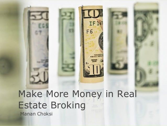 Make More Money in Real Estate Broking Manan Choksi