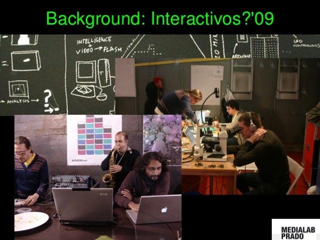Background:Interactivos?'09