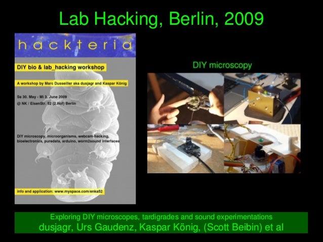 LabHacking,Berlin,2009 ExploringDIYmicroscopes,tardigradesandsoundexperimentations dusjagr,UrsGaudenz,Kasp...