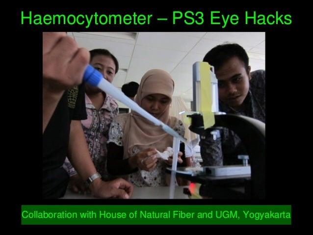 Haemocytometer–PS3EyeHacks CollaborationwithHouseofNaturalFiberandUGM,Yogyakarta