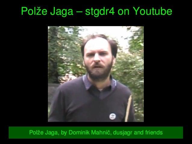 PolžeJaga–stgdr4onYoutube PolžeJaga,byDominikMahnič,dusjagrandfriends