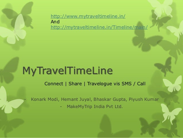http://www.mytraveltimeline.in/            And            http://mytraveltimeline.in/Timeline/main/MyTravelTimeLine       ...