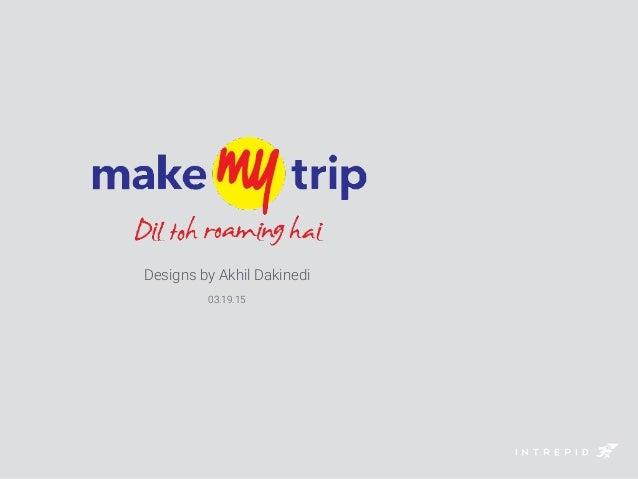 Designs by Akhil Dakinedi 03.19.15