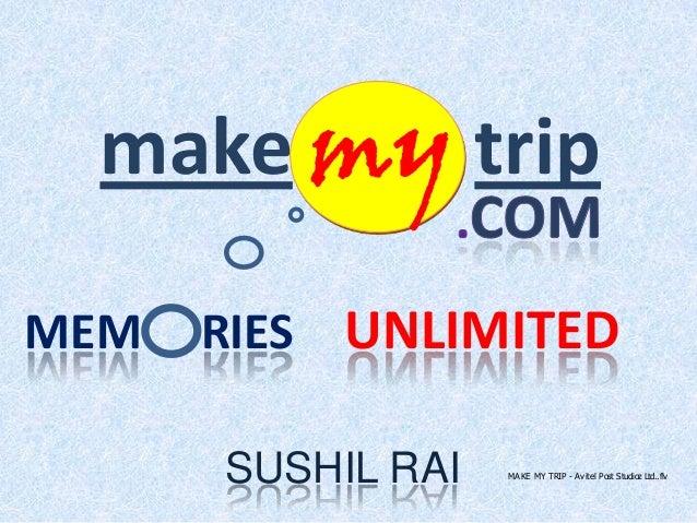 SUSHIL RAImake my tripMEM RIES UNLIMITEDMAKE MY TRIP - Avitel Post Studioz Ltd..flv