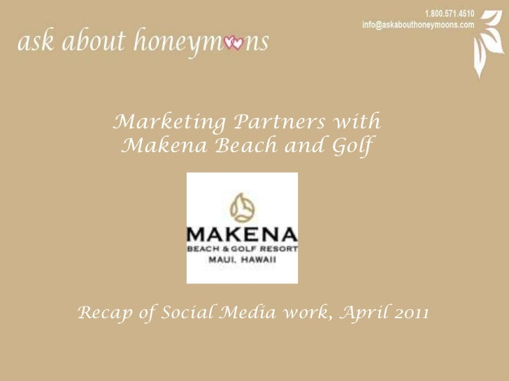 Marketing Partners with <br />Makena Beach and Golf<br />Recap of Social Media work, April 2011<br />