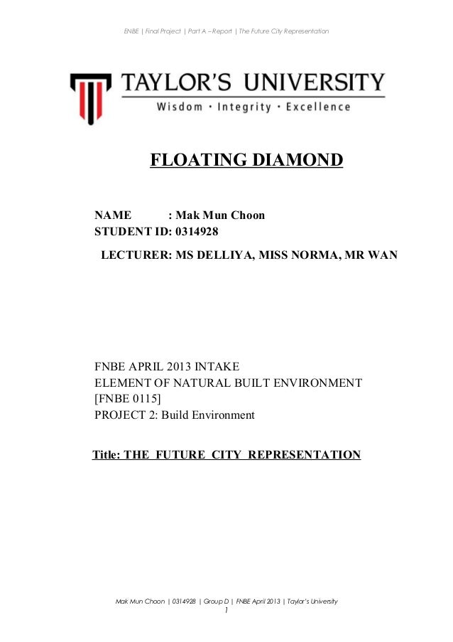 ENBE | Final Project | Part A – Report | The Future City Representation FLOATING DIAMOND NAME : Mak Mun Choon STUDENT ID: ...