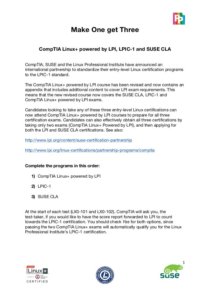 Make One get Three       CompTIA Linux+ powered by LPI, LPIC-1 and SUSE CLACompTIA, SUSE and the...