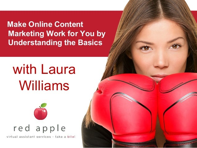 Make Online Content Marketing Work for You by Understanding the Basics  with Laura Williams
