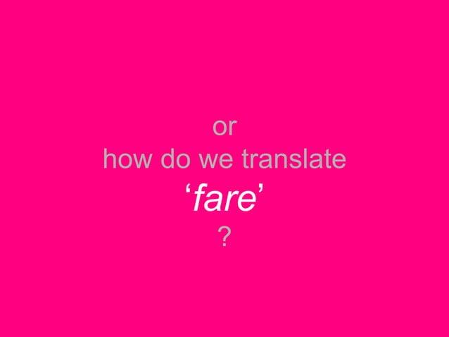 "orhow do we translate      ""fare""        ?"
