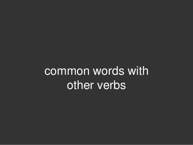 common words with   other verbs