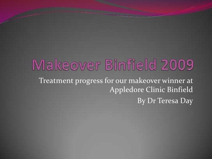 Makeover Binfield 2009<br />Treatment progress for our makeover winner at Appledore Clinic Binfield<br />By Dr Teresa Day<...