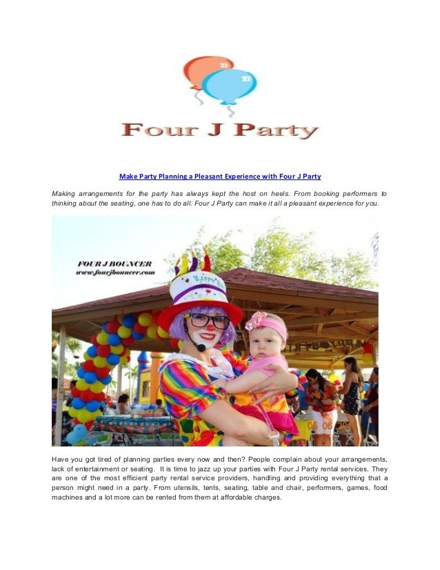 Make Party Planning a Pleasant Experience with Four J Party Making arrangements for the party has always kept the host on ...