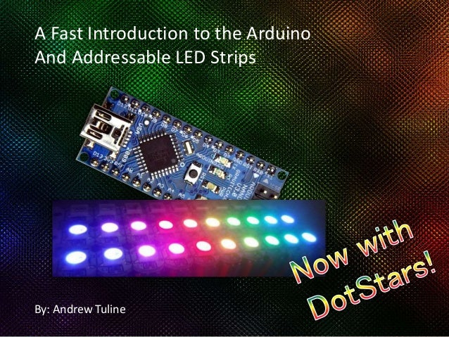 A fast introduction to arduino and addressable led strips by andrew tuline a fast introduction to the arduino and addressable led strips aloadofball Images