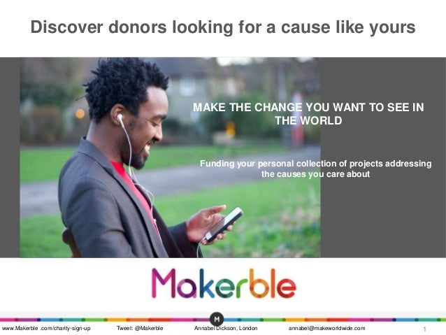 Discover donors looking for a cause like yours  MAKE THE CHANGE YOU WANT TO SEE IN  Funding your personal collection of pr...