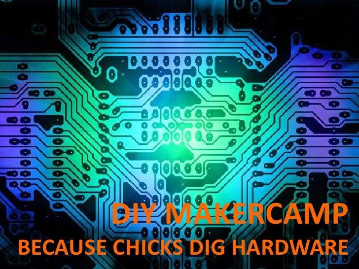 DIY MAKERCAMPBECAUSE CHICKS DIG HARDWARE