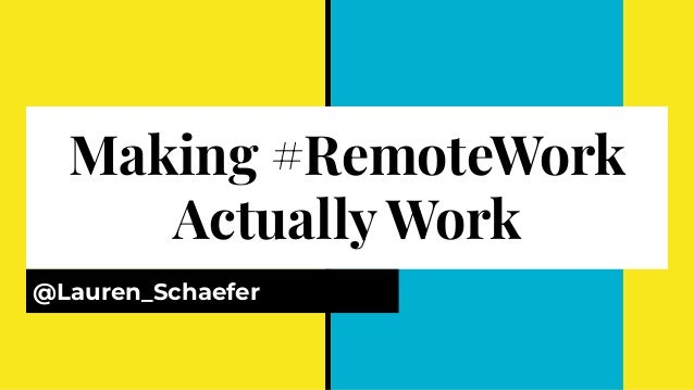 Making #RemoteWork Actually Work @Lauren_Schaefer