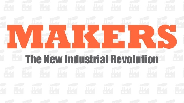 MAKERSThe New Industrial Revolution