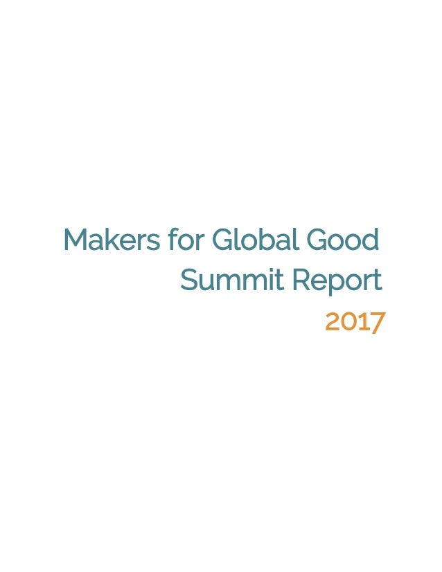 Makers for Global Good  Summit Report  2017