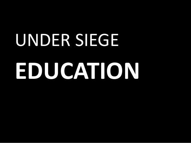 UNDER SIEGE  EDUCATION