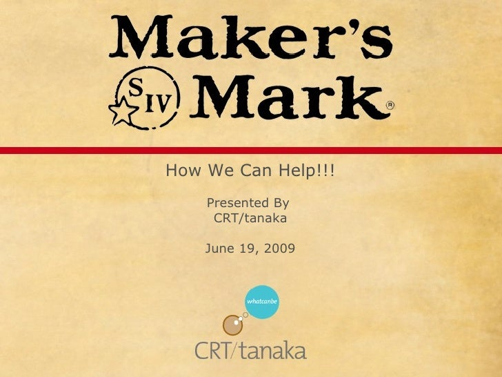 How We Can Help!!! Presented By  CRT/tanaka June 19, 2009